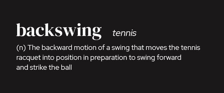 Backswing in Tennis