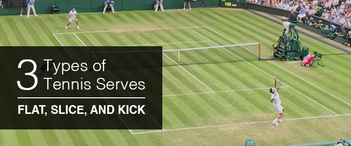 3 Types of Tennis Serves