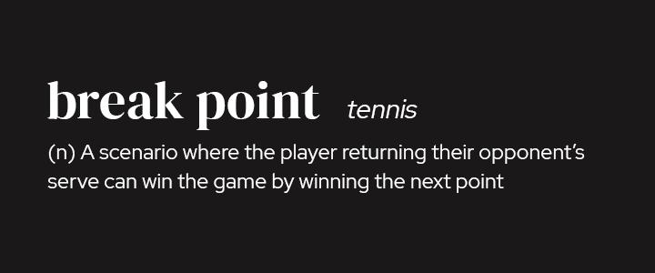 Break Point in Tennis