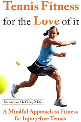 Tennis Fitness for the Love of It by Suzanna McGee